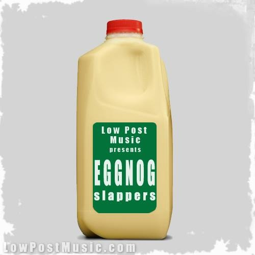 Low Post Music - Eggnog Slappers