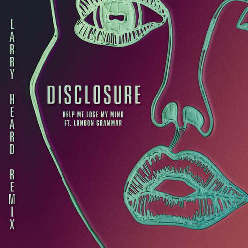 Disclosure - Help Me Lose My Mind (Mix)