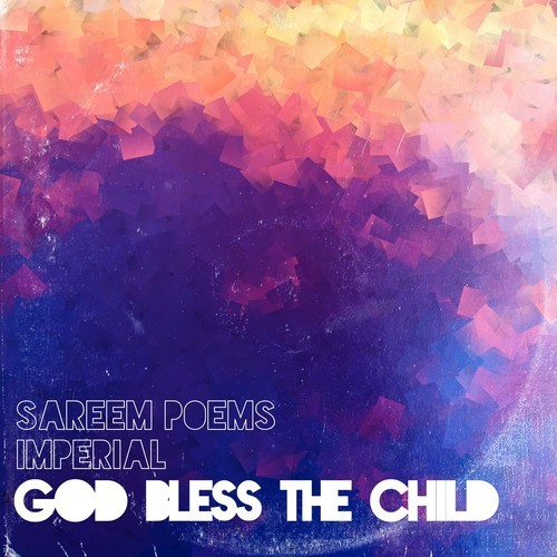 Sareem Poems - Imperial - God Bless The Child