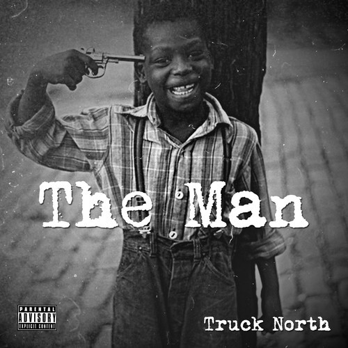 Truck North - The Man
