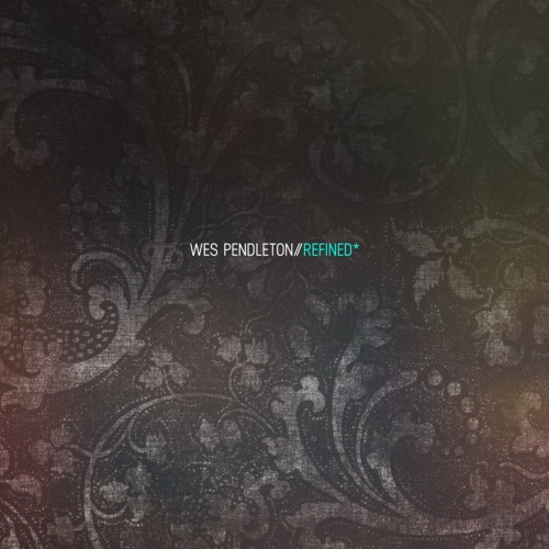 Wes Pendleton - Refined