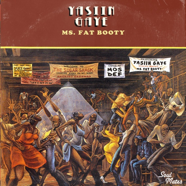 Yasiin Gaye - Ms Fat Booty