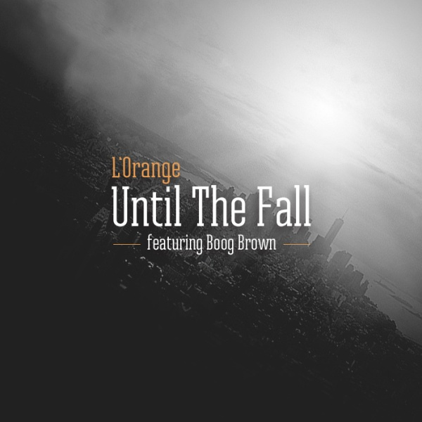 L'Orange - Until The Fall
