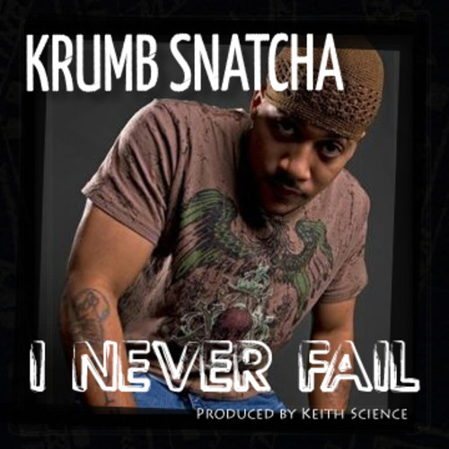 Krumb Snatcha - I Never Fail