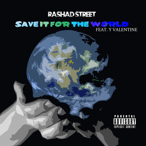 Rashad Street - Save It For The World