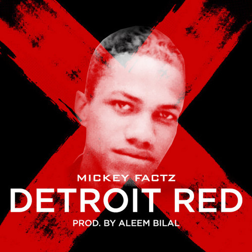 Mickey Factz - Detroit Red