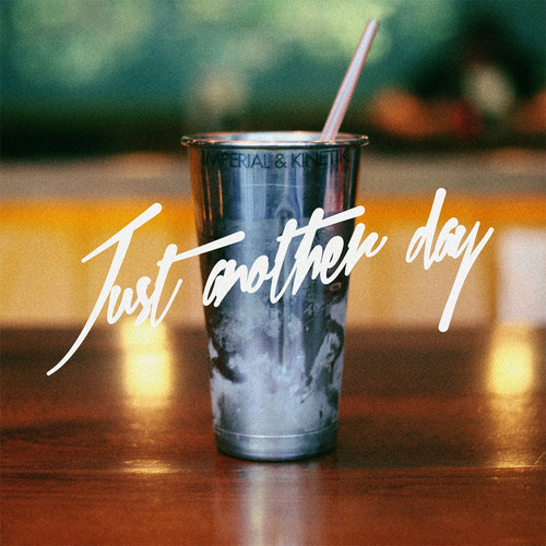 Imperial & K.I.N.E.T.I.K. - Just Another Day