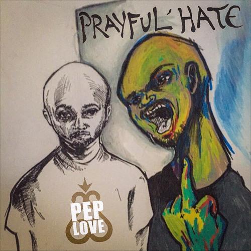 Pep Love - Prayful Hurt